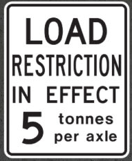 Load restriction in effect 5 tonnes per axle